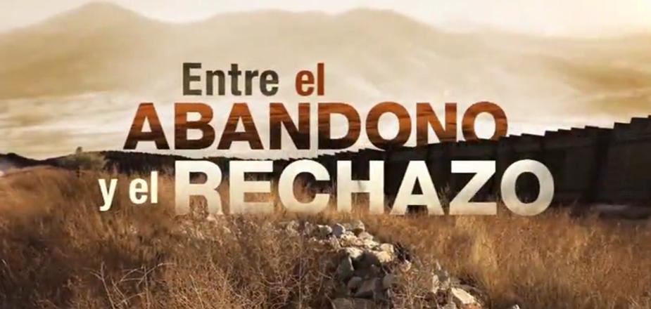 Entre el Abandono y el Rechazo (Between Abandonment and Rejection)