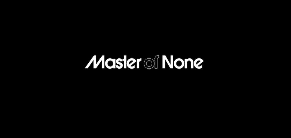 Master of None (Netflix)