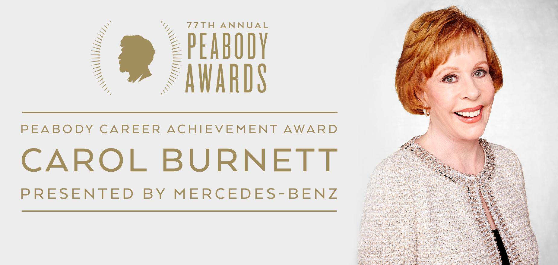 Career Achievement Award: Carol Burnett, presented by Mercedes-Benz