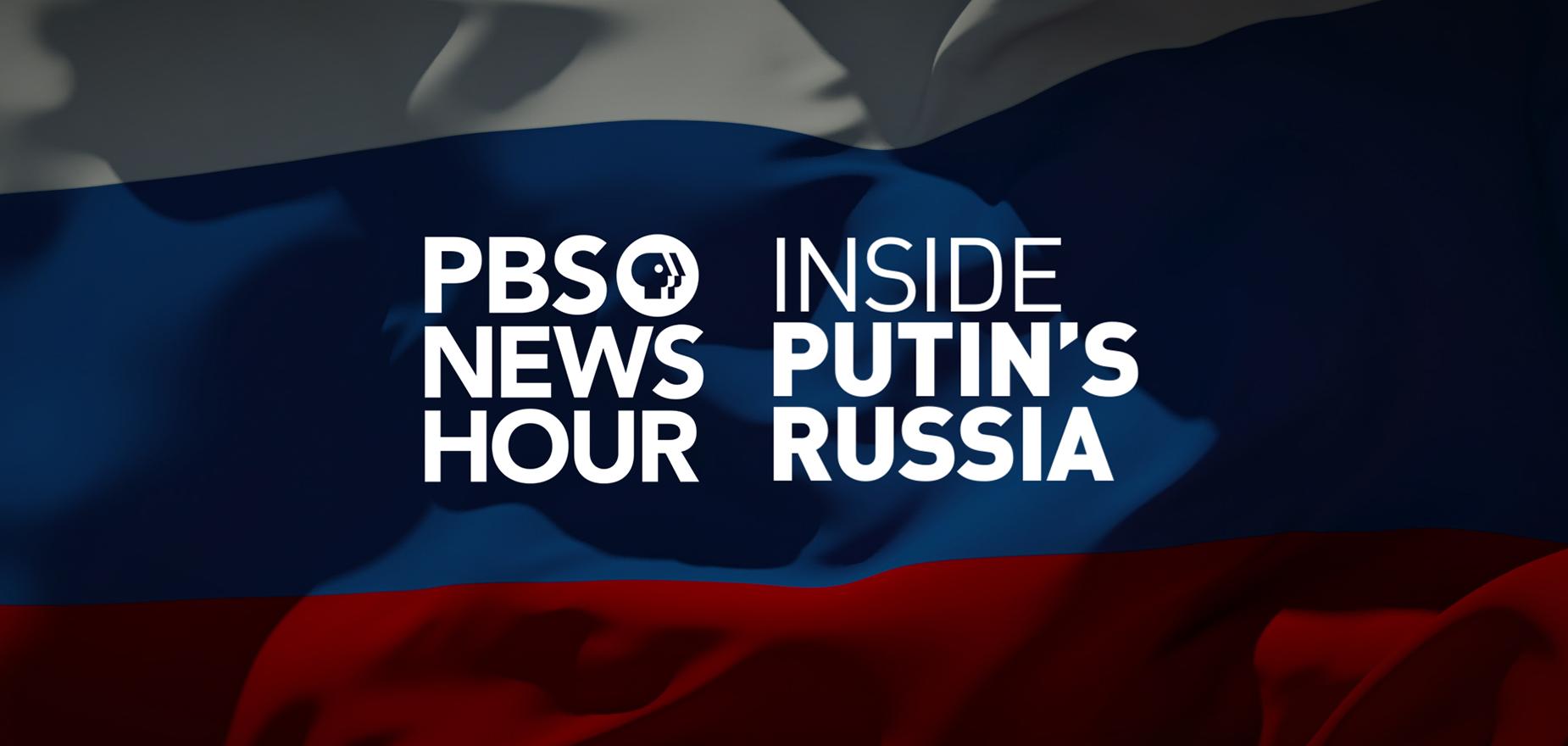 Inside Putin's Russia - PBS NewsHour