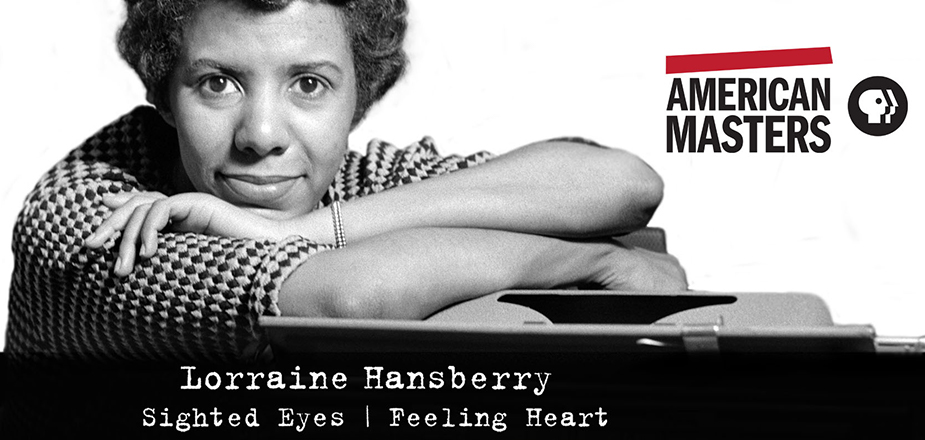 Lorraine Hansberry: Sighted Eyes/Feeling Heart