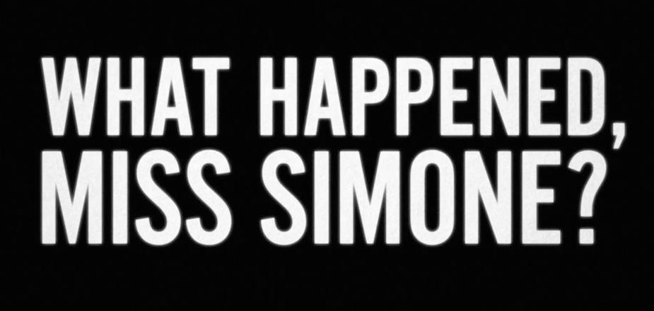 What Happened, Miss Simone? (Netflix)