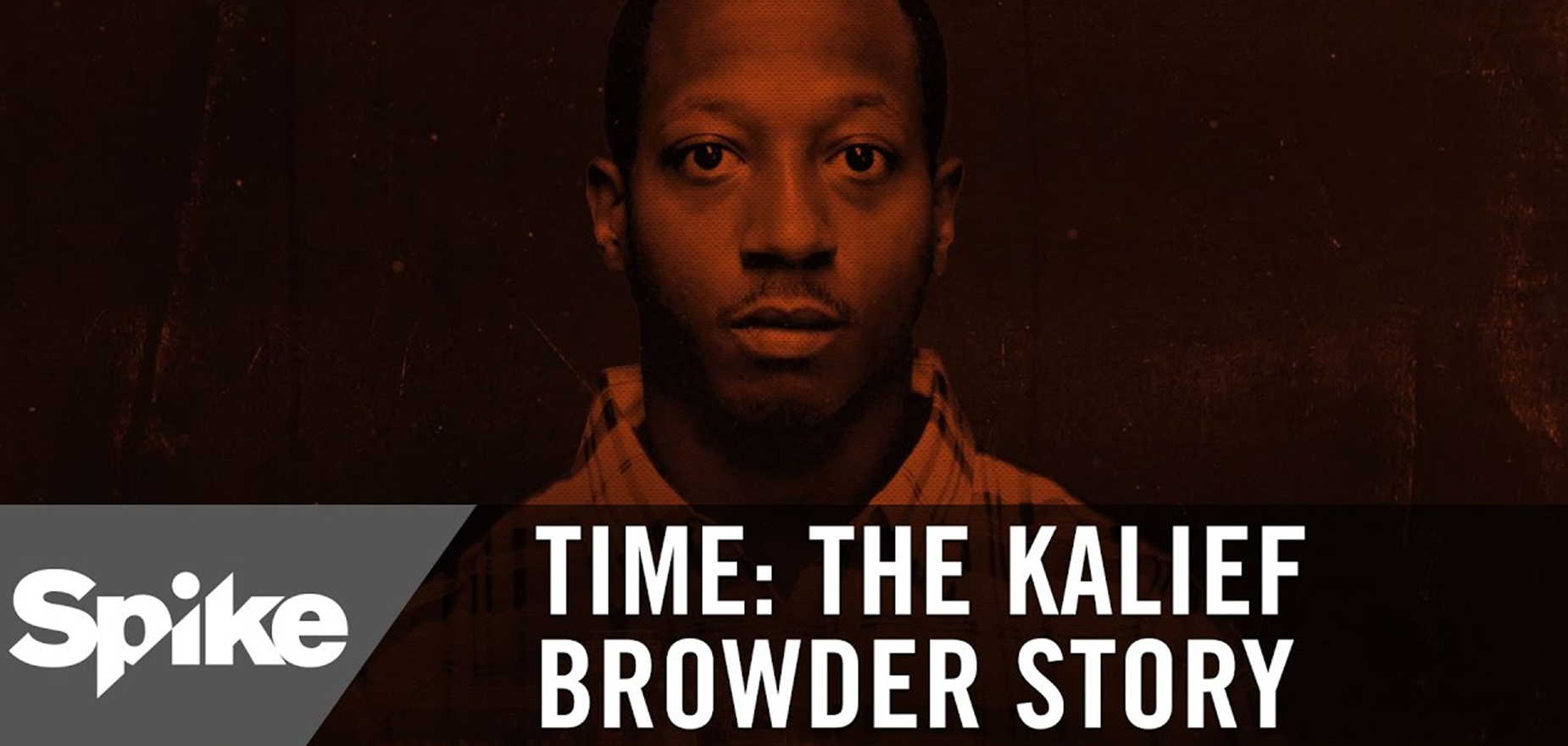 TIME: The Kalief Browder Story - Spike TV, The Cinemart, Roc Nation